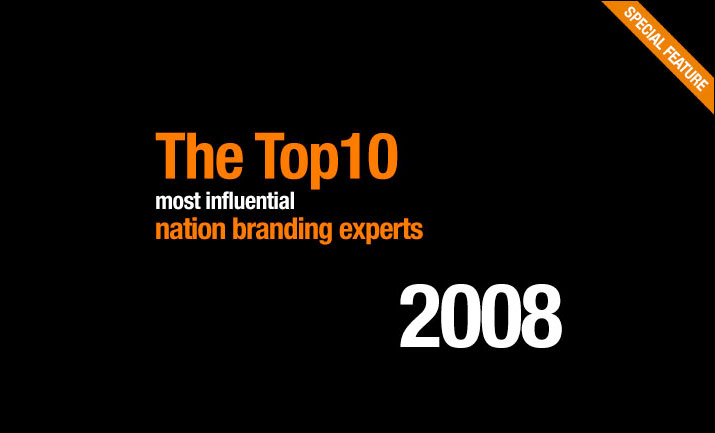 The top 10 most influential nation branding experts 2008 – Nation
